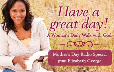 Elizabeth George Mother's Day Special