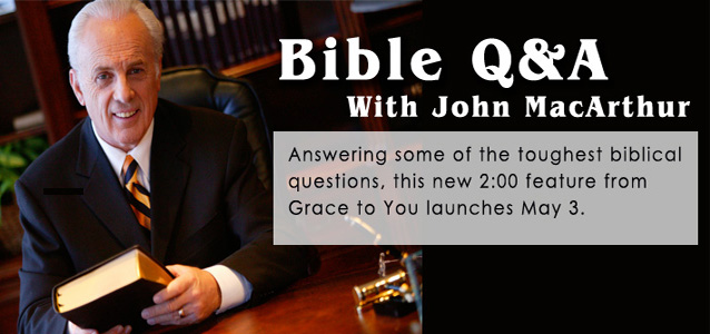 Bible Q&A with John MacArthur